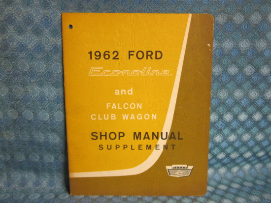 1962 Ford Econoline & Falcon Club Wagon OEM Original Shop Manual Supplement