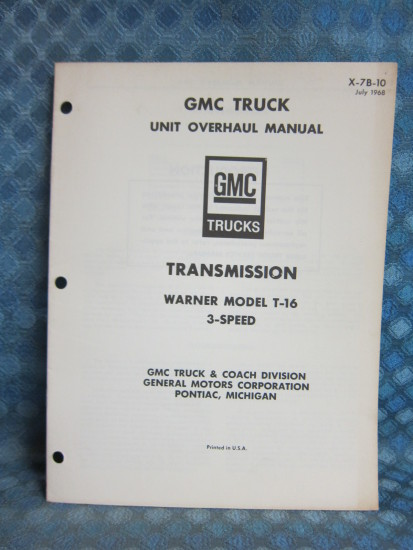 1967-68 GMC Truck Original Transmission Overhaul Manual Warner T-16, 3 Speed