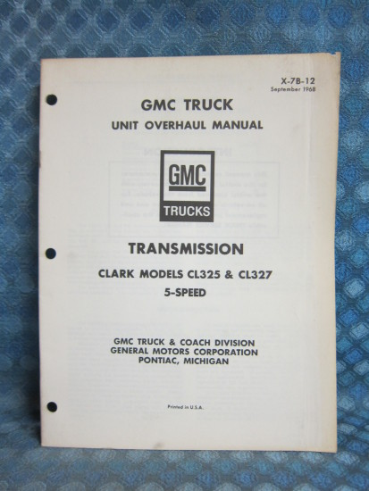 1967-69 GMC Truck Orig. Transmission Overhaul Manual Clark CL325 CL227 5 Speed